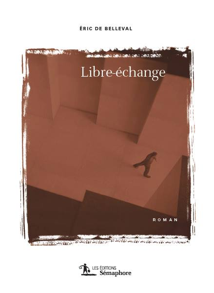 Nouveau roman d'Eric de Belleval pour la rentrée littéraire ! Découvrez «Libre-échange», un roman… (via facebook)