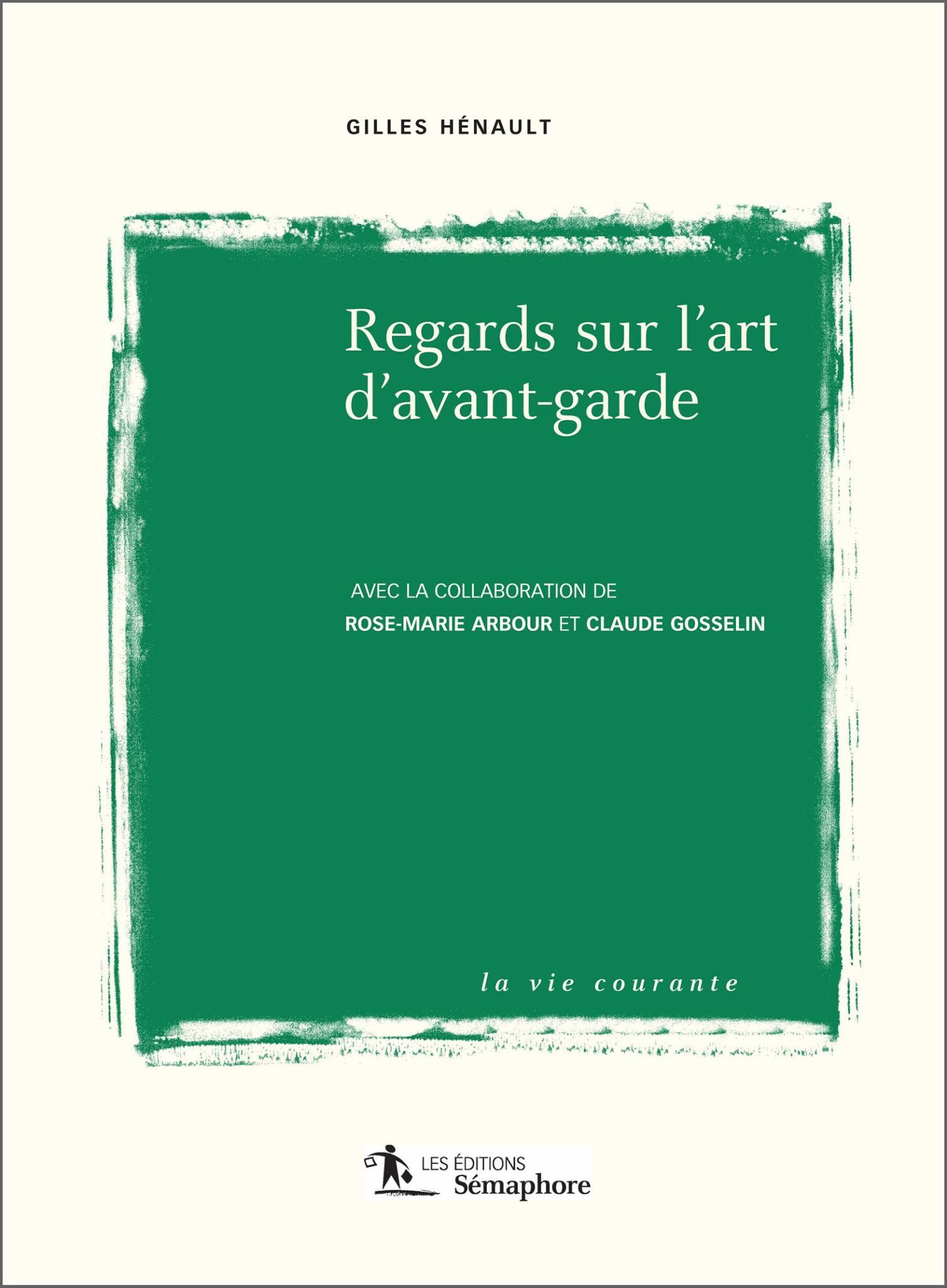 «Regards sur l'art d'avant-garde» de Gilles Hénault, un ouvrage essentiel portant sur l'art moderne.… (via facebook)