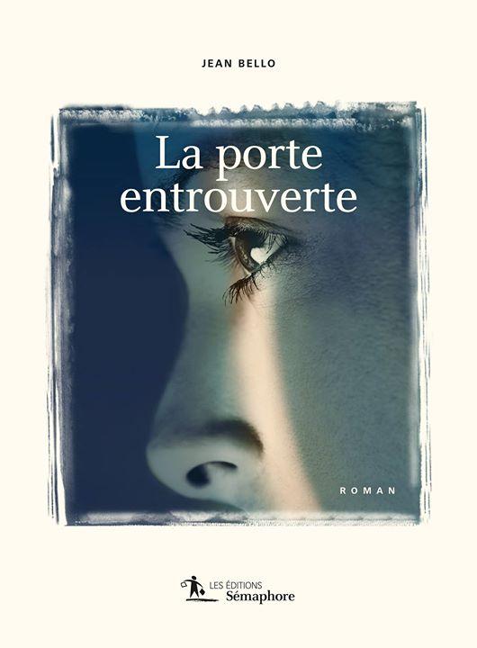 Nouveau roman de Jean Bello ! « La porte entrouverte » de Jean Bello… (via facebook)
