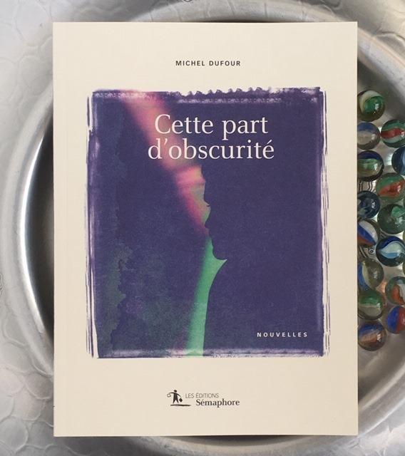 Yvon Paré a lu le recueil de nouvelles Cette part d'obscurité, de Michel Dufour.… (via facebook)